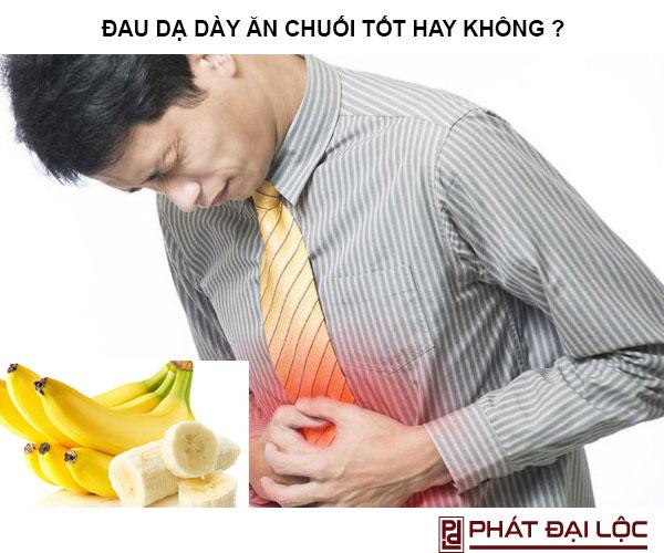 Đang bị đau dạ dày có nên ăn chuối hay không ? [HỎI - ĐÁP]