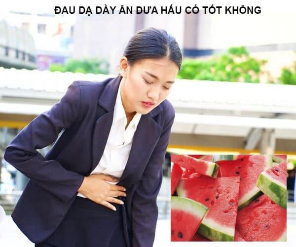 Đang bị đau dạ dày có nên ăn dưa hấu không ? [HỎI - ĐÁP]